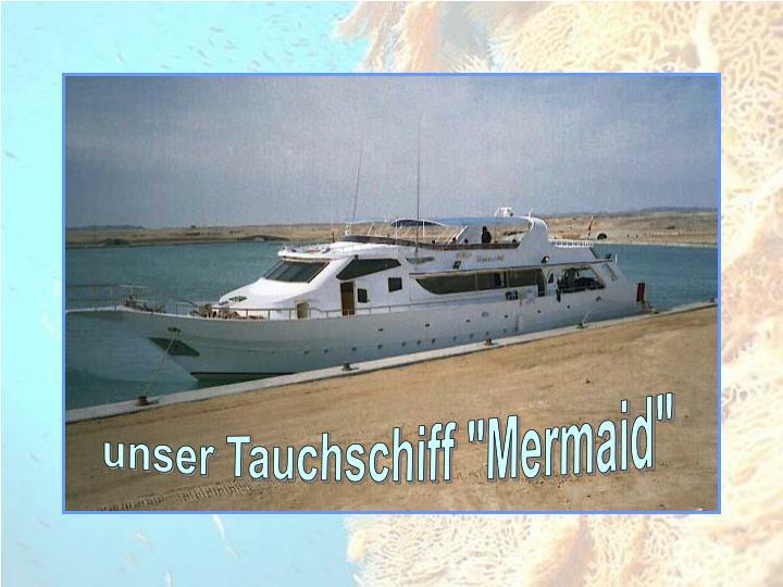 """unser Tauchschiff """"Mermaid"""""""