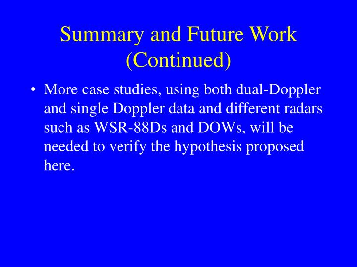 Summary and Future Work (Continued)