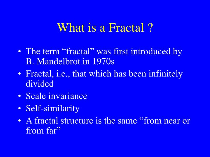 What is a Fractal ?