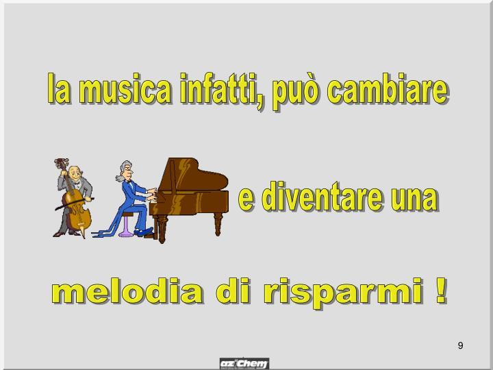 la musica infatti, può cambiare