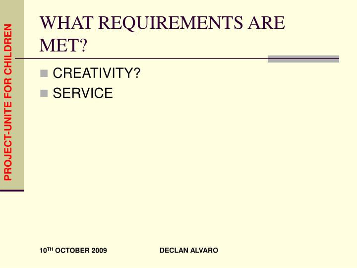 WHAT REQUIREMENTS ARE MET?