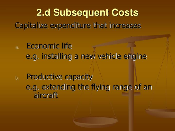 2.d Subsequent Costs