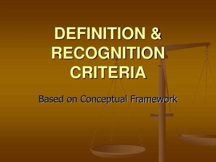 DEFINITION & RECOGNITION CRITERIA