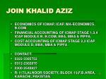 join khalid aziz3