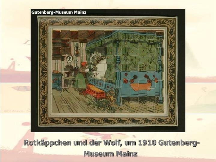 Rotkäppchen und der Wolf, um 1910 Gutenberg-Museum Mainz