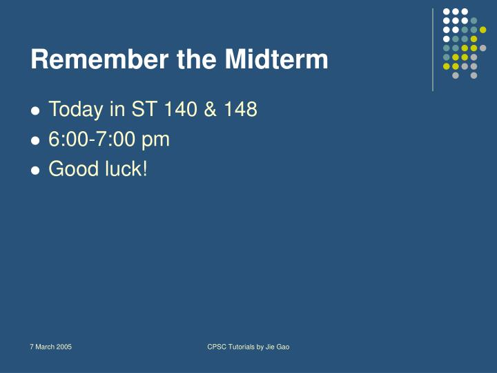 Remember the Midterm