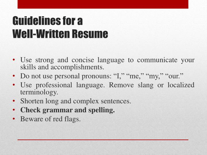 Use strong and concise language to communicate your skills and accomplishments.
