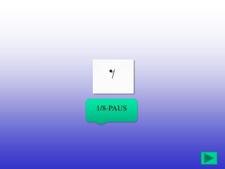 1/8-PAUS
