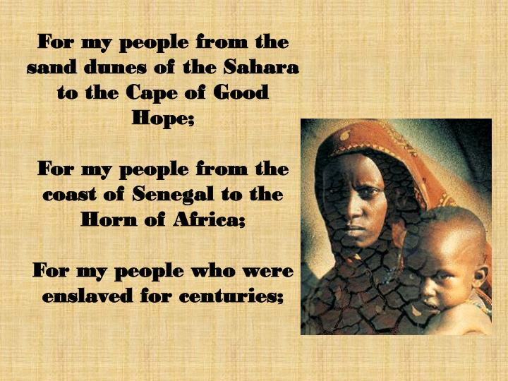For my peoplefrom the sand dunes of the Sahara to the Cape of Good Hope;