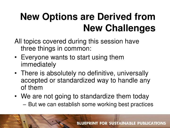 New Options are Derived from New Challenges