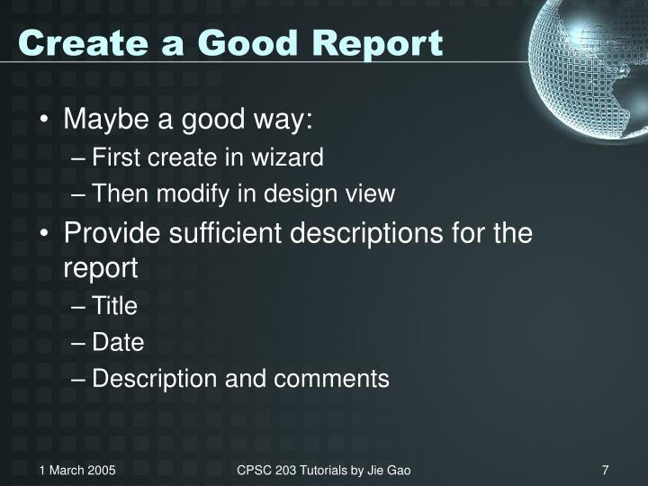 Create a Good Report