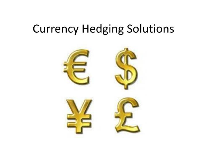 Currency Hedging Solutions