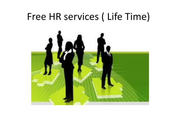Free HR services ( Life Time)