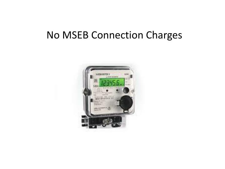 No MSEB Connection Charges