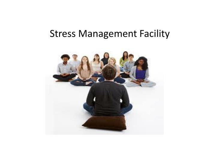 Stress Management Facility