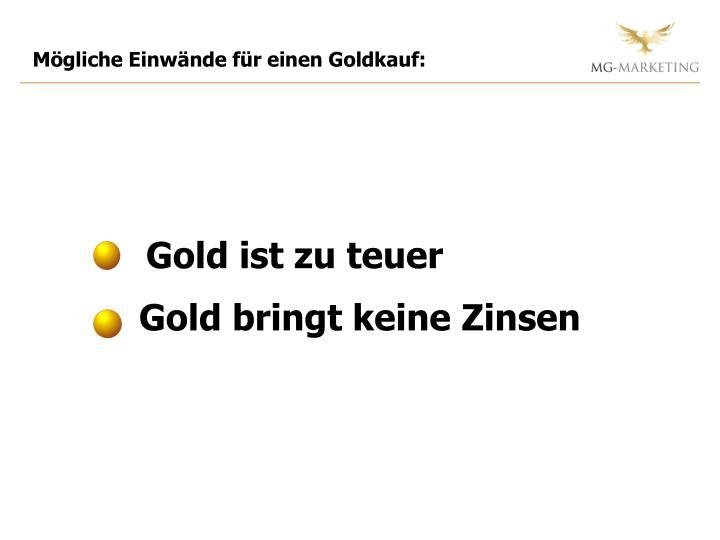 Mögliche Einwände für einen Goldkauf: