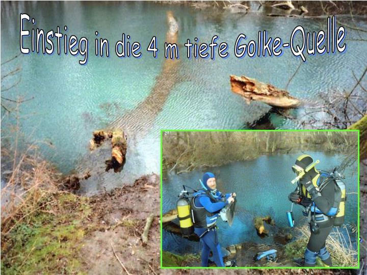Einstieg in die 4 m tiefe Golke-Quelle