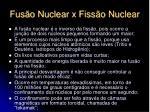 fus o nuclear x fiss o nuclear1