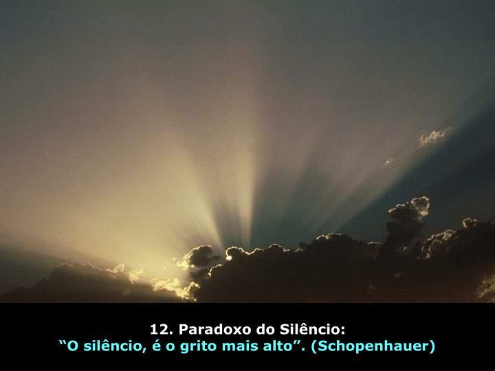 12. Paradoxo do Silêncio: