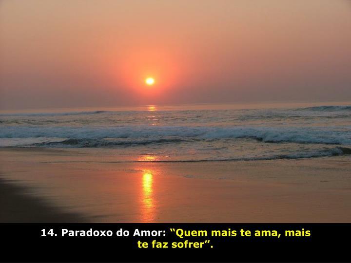 14. Paradoxo do Amor: