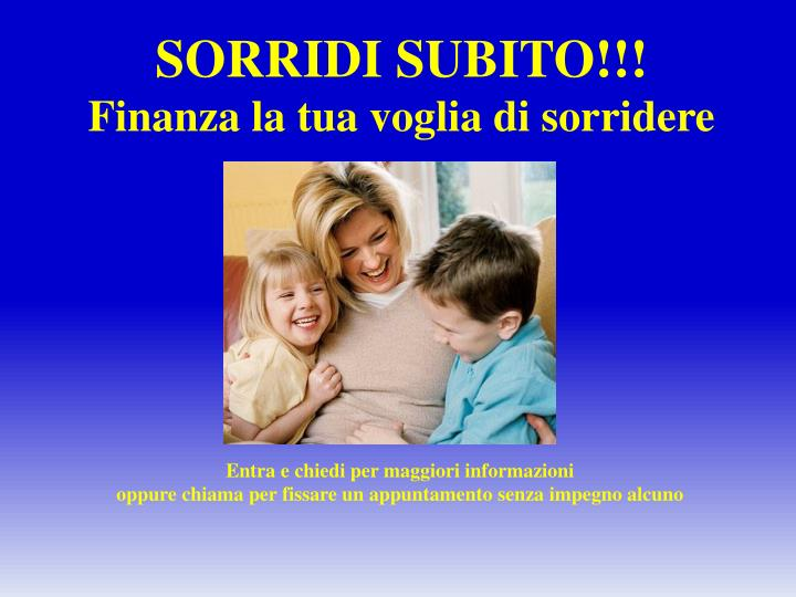SORRIDI SUBITO!!!