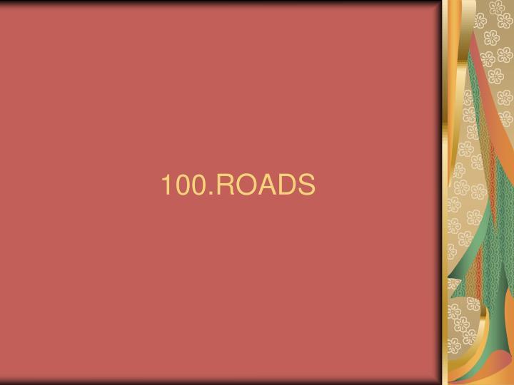 100.ROADS