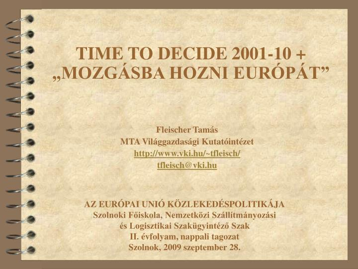 Time to decide 2001 10 mozg sba hozni eur p t
