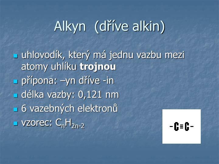 Alkyn  (dříve alkin)