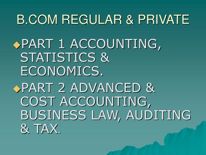 B.COM REGULAR & PRIVATE