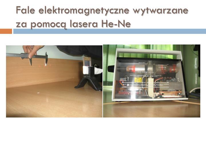 Fale elektromagnetyczne wytwarzane za pomocą lasera He-Ne