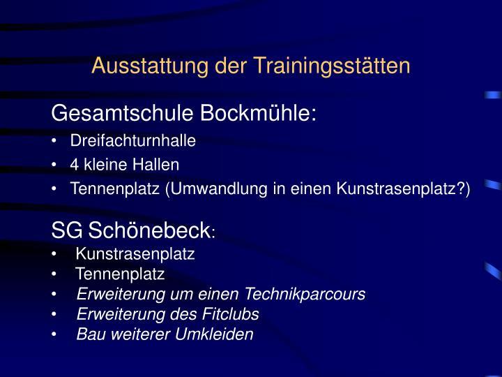 Ausstattung der Trainingsstätten