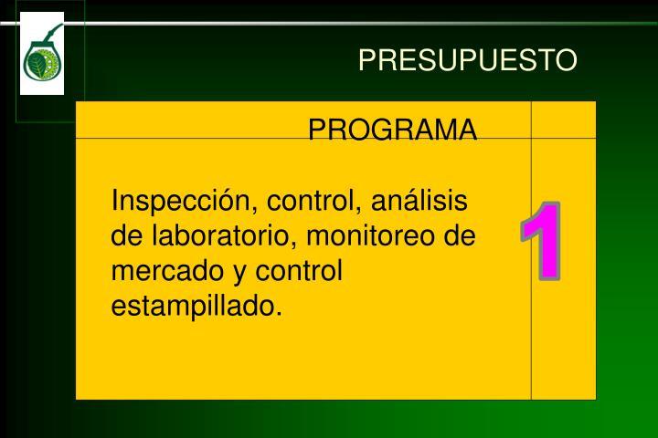 Inspección, control, análisis de laboratorio, monitoreo de mercado y control estampillado.