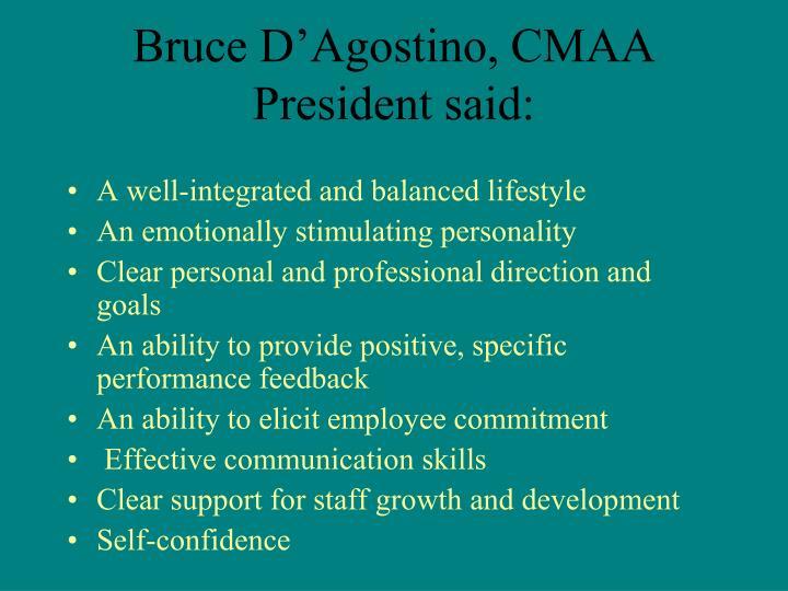 Bruce D'Agostino, CMAA President said: