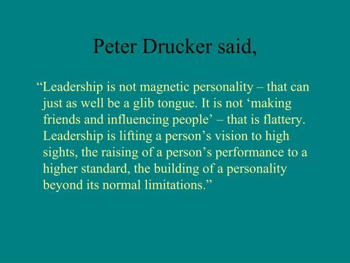 Peter Drucker said,