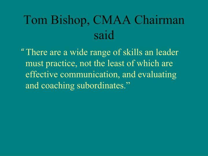Tom Bishop, CMAA Chairman said