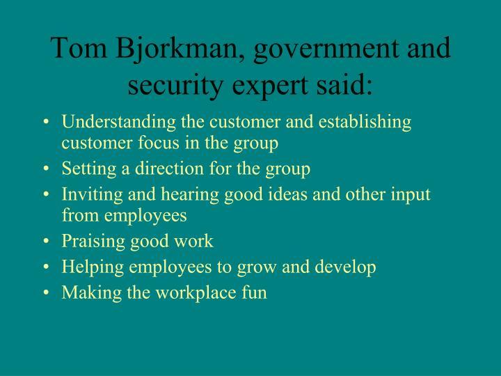 Tom Bjorkman, government and security expert said: