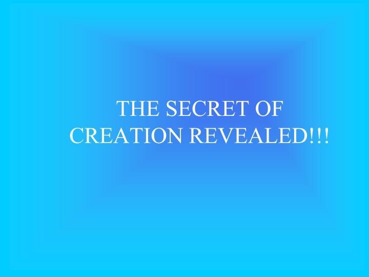 the secret of creation revealed