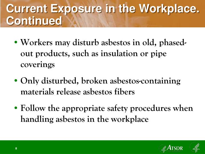 Current Exposure in the Workplace.  Continued