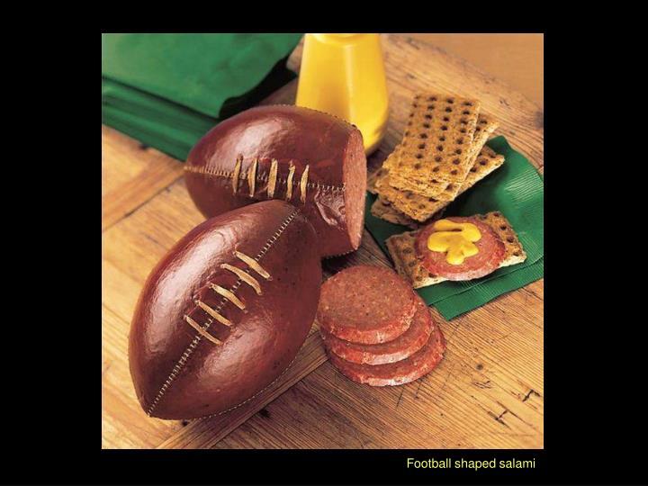 Football shaped salami