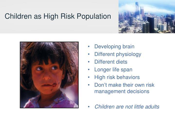 Children as High Risk Population