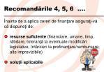 recomand rile 4 5 6
