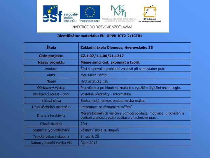 Identifikátor materiálu: EU  OPVK ICT2-2/ICT01