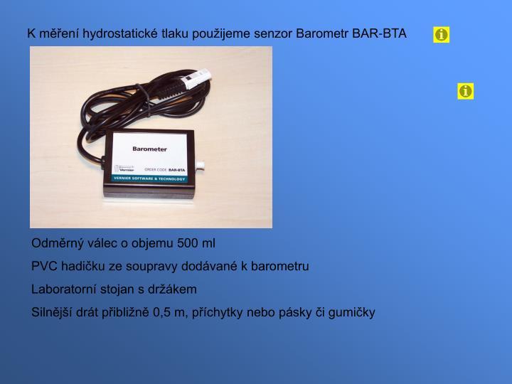 K měření hydrostatické tlaku použijeme senzor Barometr BAR-BTA