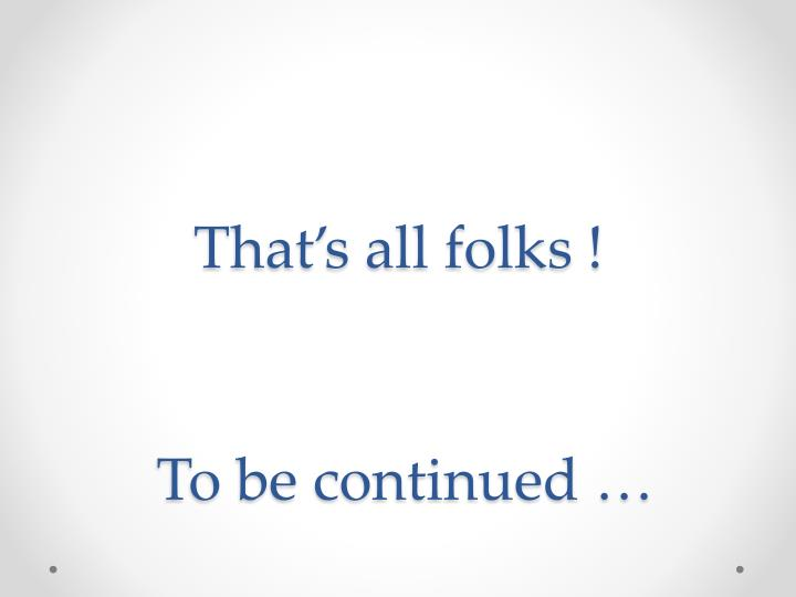 That's all folks !