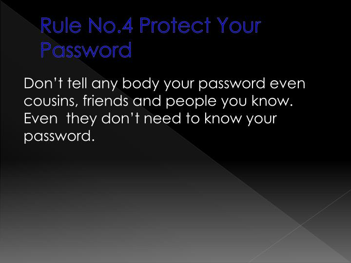 Rule No.4 Protect Your Password