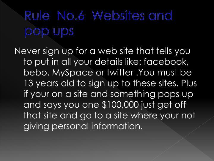 Rule  No.6  Websites and pop ups