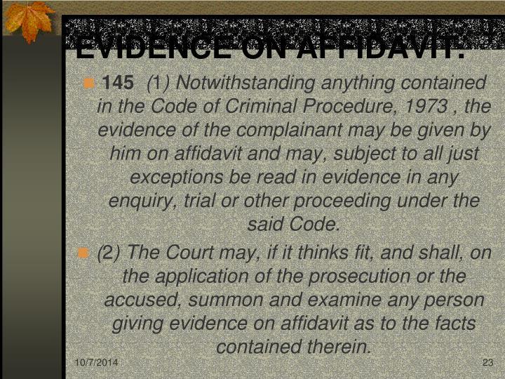 EVIDENCE ON AFFIDAVIT.