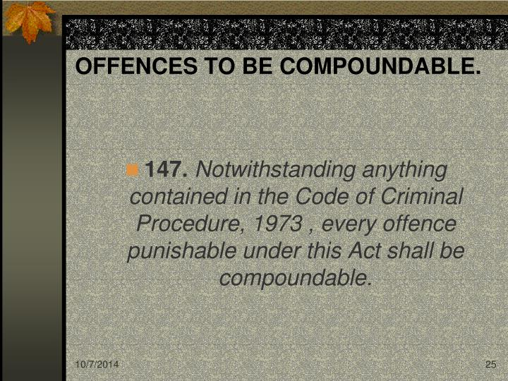 OFFENCES TO BE COMPOUNDABLE.