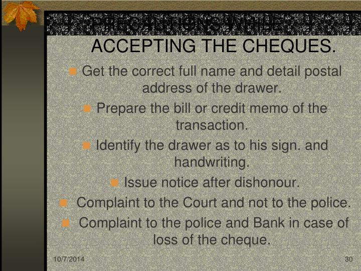 PRECAUTIONS WHILE ACCEPTING THE CHEQUES.