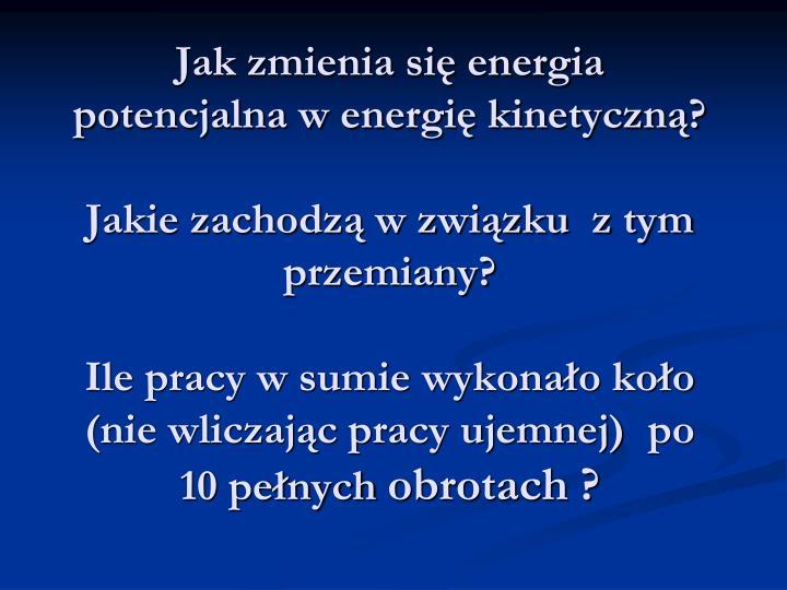 Jak zmienia się energia potencjalna w energię kinetyczną?